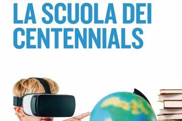 """PRESENTAZIONE DEL LIBRO """"LA SCUOLA DEI CENTENNIALS"""""""